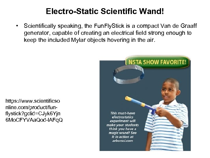 Electro-Static Scientific Wand! • Scientifically speaking, the Fun. Fly. Stick is a compact Van