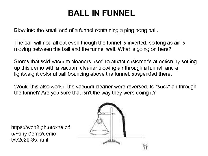 BALL IN FUNNEL Blow into the small end of a funnel containing a ping