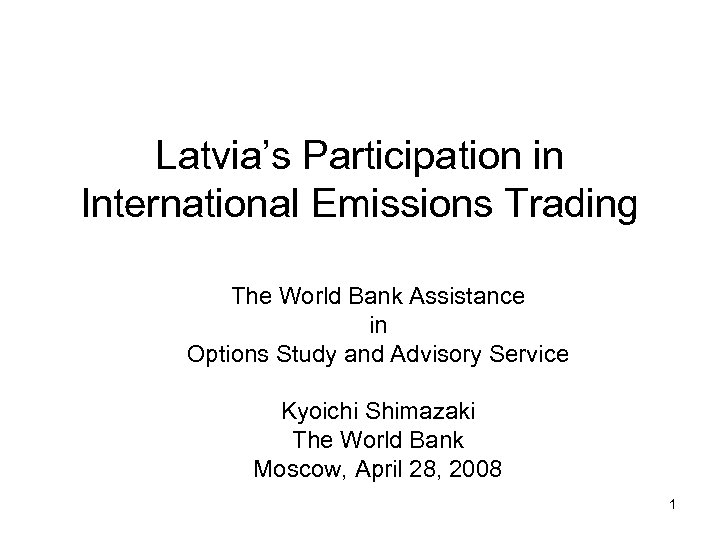 Latvia's Participation in International Emissions Trading The World Bank Assistance in Options Study and
