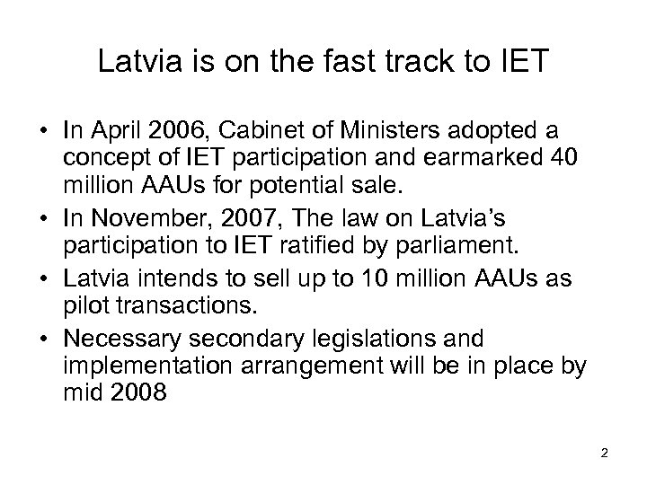 Latvia is on the fast track to IET • In April 2006, Cabinet of