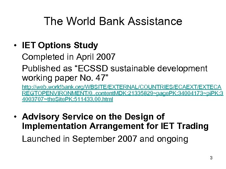 The World Bank Assistance • IET Options Study Completed in April 2007 Published as