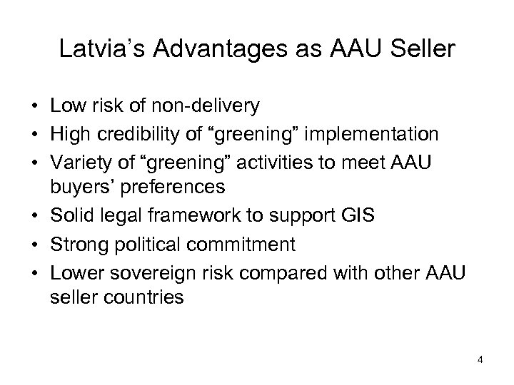 Latvia's Advantages as AAU Seller • Low risk of non-delivery • High credibility of