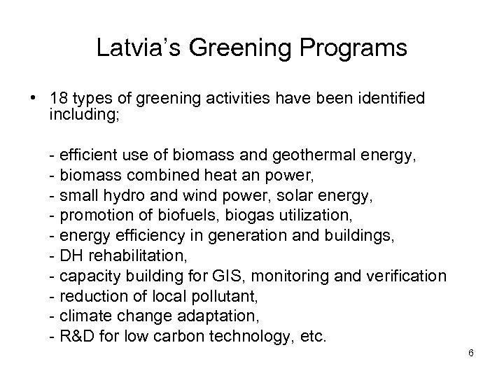 Latvia's Greening Programs • 18 types of greening activities have been identified including; -