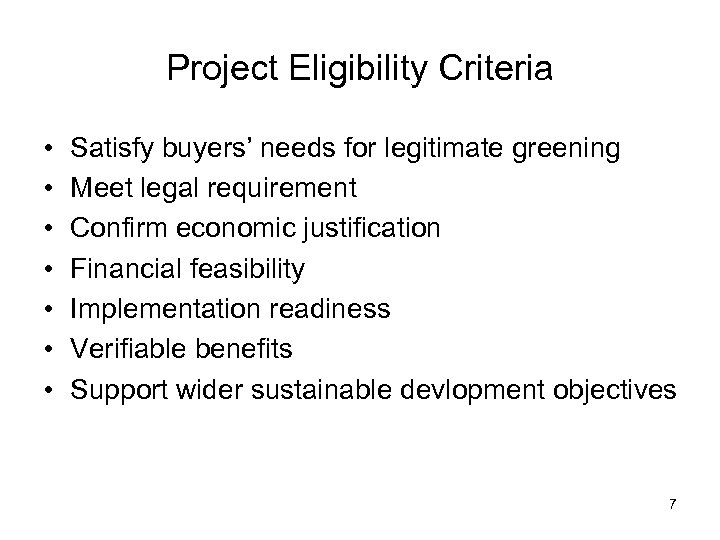 Project Eligibility Criteria • • Satisfy buyers' needs for legitimate greening Meet legal requirement