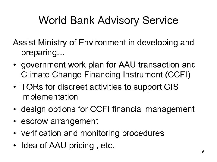 World Bank Advisory Service Assist Ministry of Environment in developing and preparing… • government