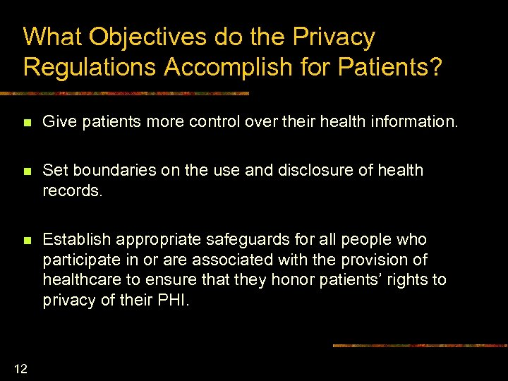 What Objectives do the Privacy Regulations Accomplish for Patients? n Give patients more control
