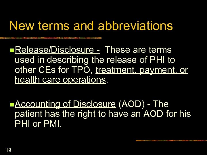 New terms and abbreviations n Release/Disclosure - These are terms used in describing the