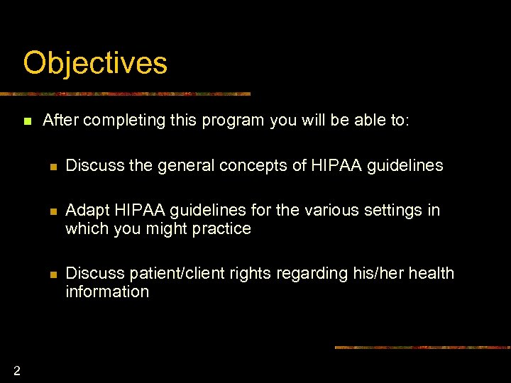 Objectives n After completing this program you will be able to: n n Adapt