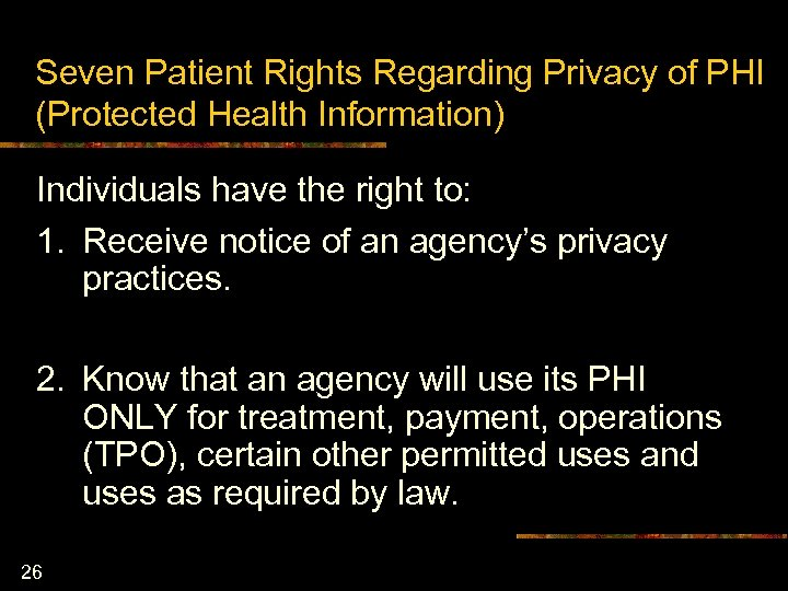 Seven Patient Rights Regarding Privacy of PHI (Protected Health Information) Individuals have the right