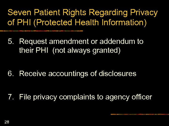 Seven Patient Rights Regarding Privacy of PHI (Protected Health Information) 5. Request amendment or