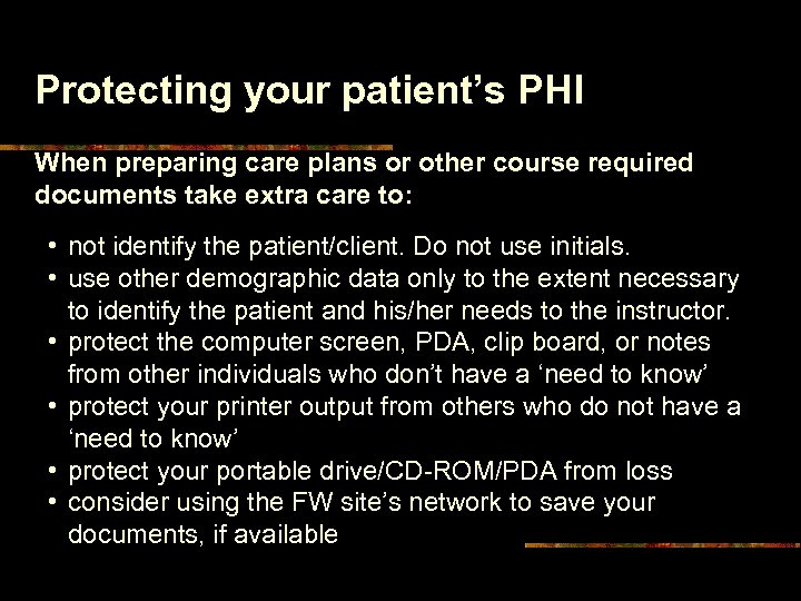 Protecting your patient's PHI When preparing care plans or other course required documents take