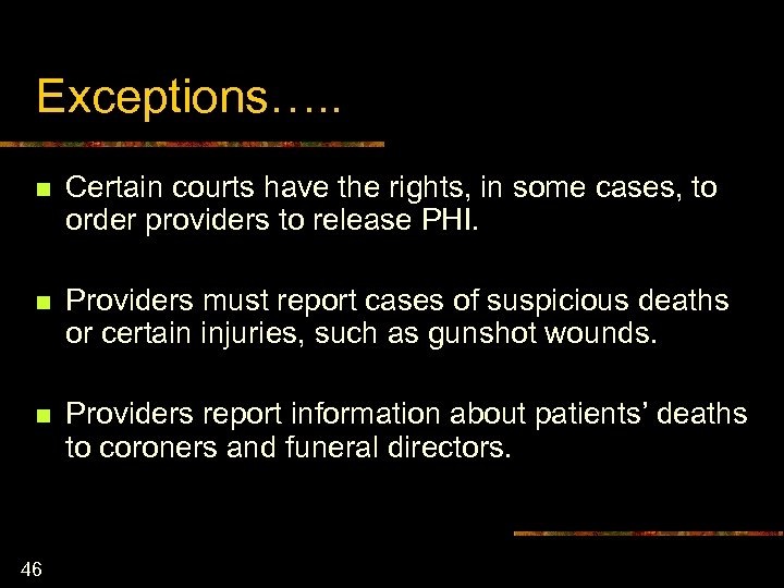 Exceptions…. . n Certain courts have the rights, in some cases, to order providers