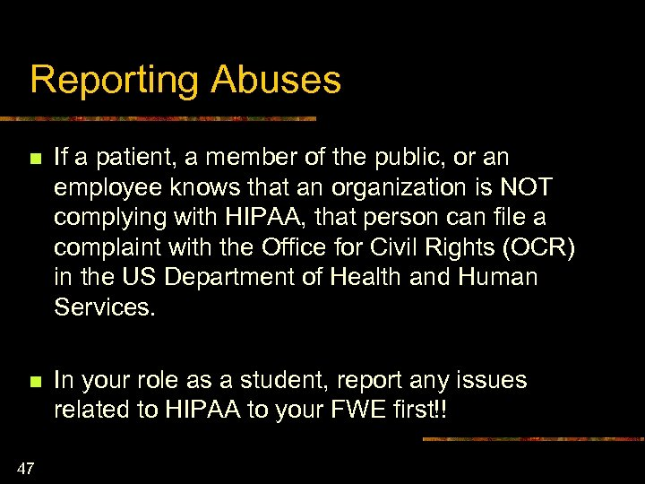Reporting Abuses n If a patient, a member of the public, or an employee