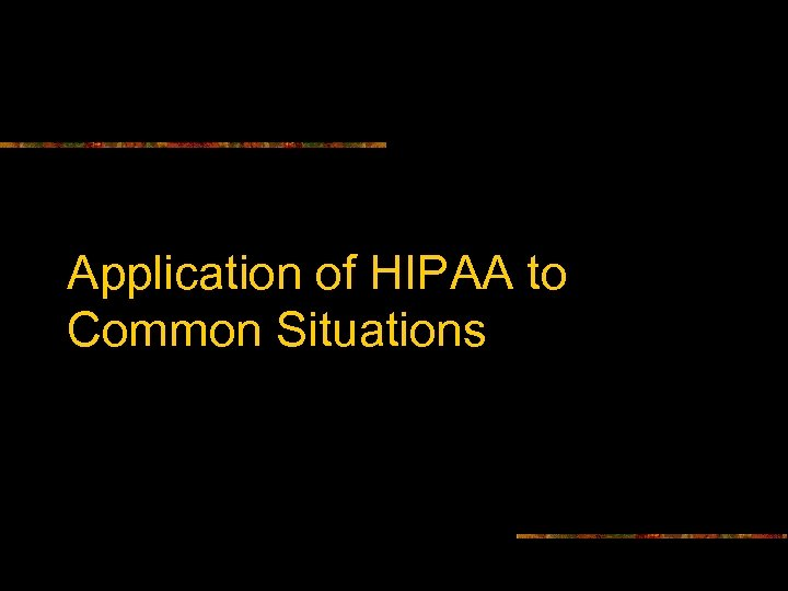 Application of HIPAA to Common Situations