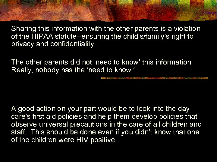 Sharing this information with the other parents is a violation of the HIPAA statute--ensuring