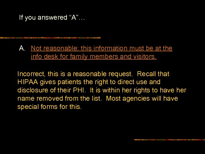 """If you answered """"A""""… A. Not reasonable; this information must be at the info"""