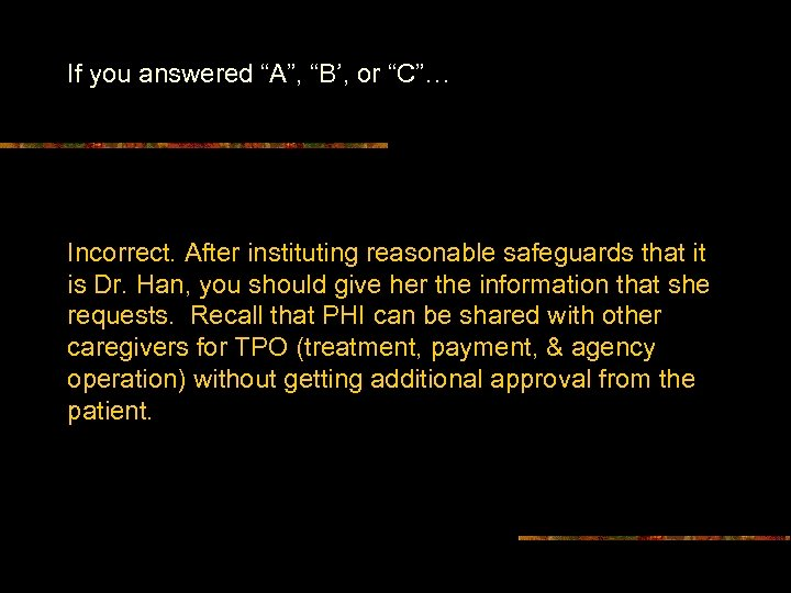 """If you answered """"A"""", """"B', or """"C""""… Incorrect. After instituting reasonable safeguards that it"""