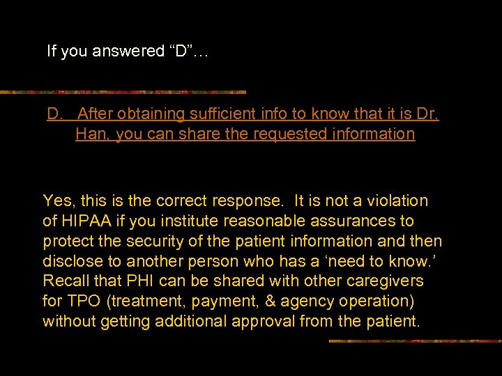 """If you answered """"D""""… D. After obtaining sufficient info to know that it is"""