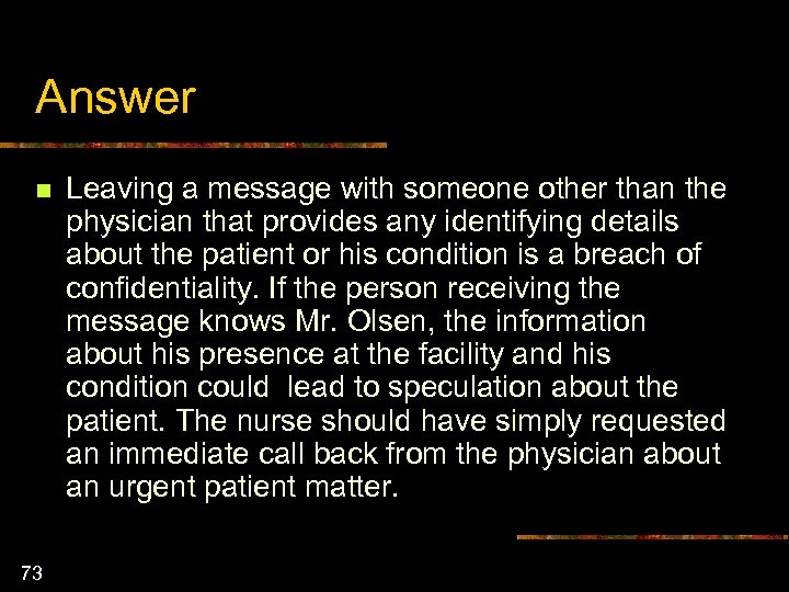 Answer n 73 Leaving a message with someone other than the physician that provides