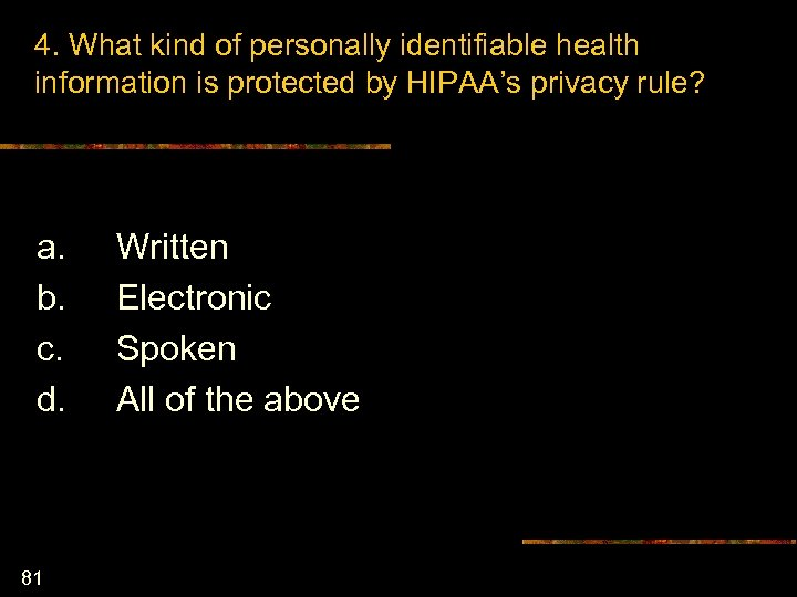 4. What kind of personally identifiable health information is protected by HIPAA's privacy rule?