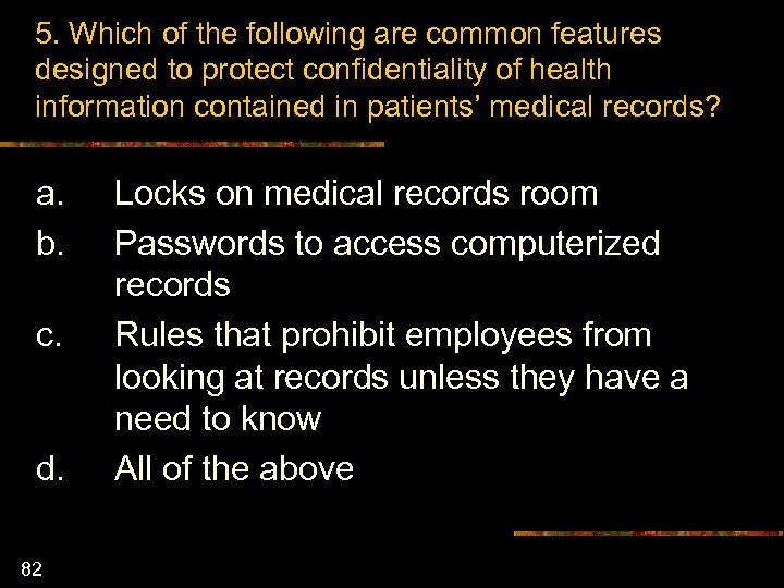 5. Which of the following are common features designed to protect confidentiality of health