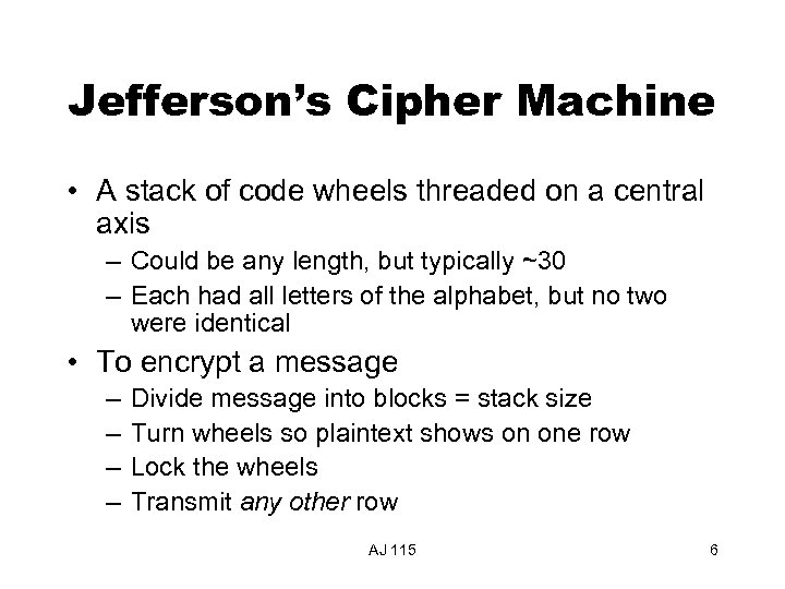 Jefferson's Cipher Machine • A stack of code wheels threaded on a central axis