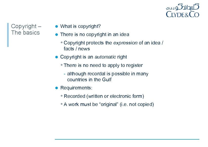 Copyright – The basics l What is copyright? l There is no copyright in