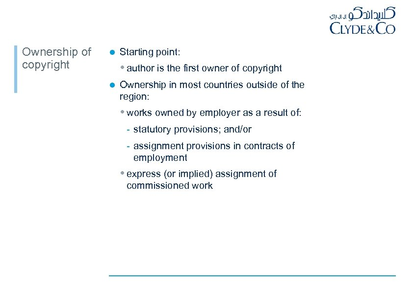 Ownership of copyright l Starting point: author is the first owner of copyright l