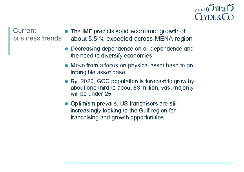 Current business trends l The IMF predicts solid economic growth of about 5. 5