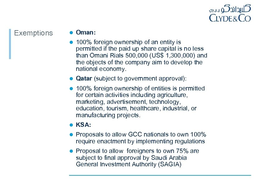 Exemptions l Oman: l 100% foreign ownership of an entity is permitted if the