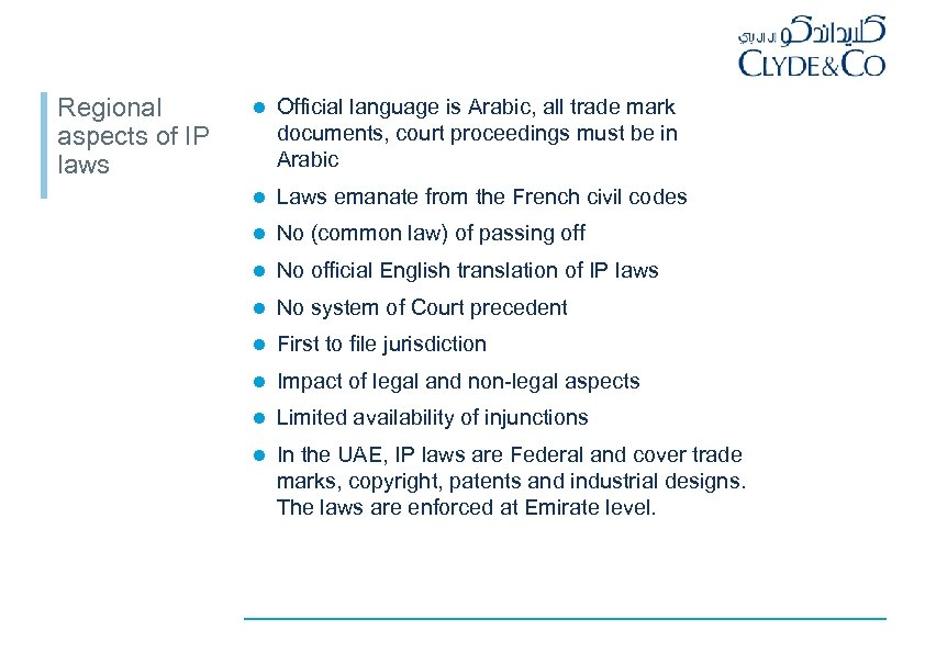 Regional aspects of IP laws l Official language is Arabic, all trade mark documents,