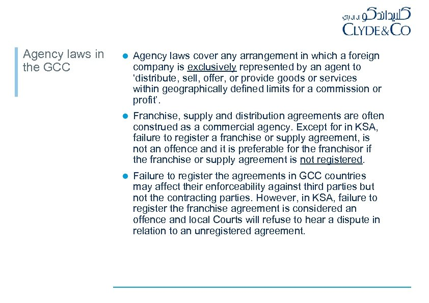 Agency laws in the GCC l Agency laws cover any arrangement in which a
