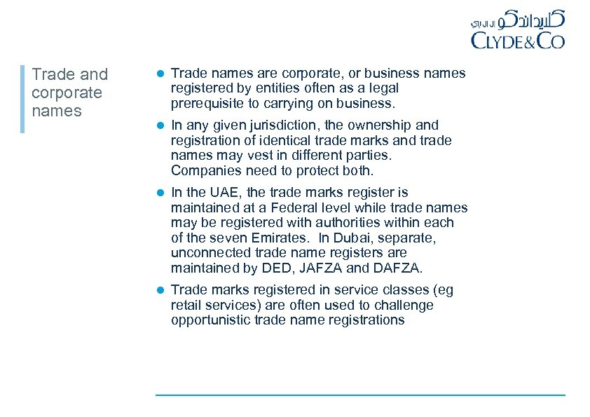 Trade and corporate names l Trade names are corporate, or business names registered by