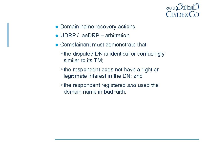 l Domain name recovery actions l UDRP /. ae. DRP – arbitration l Complainant