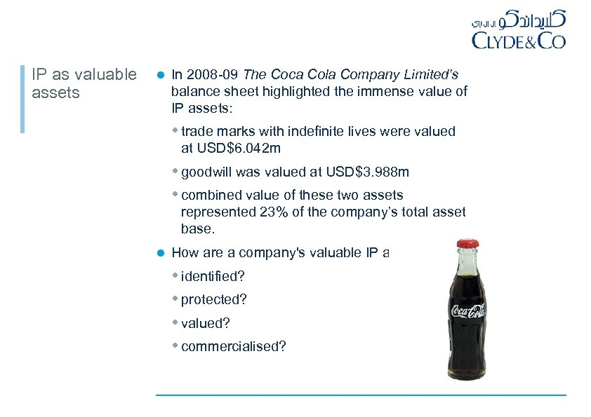 IP as valuable assets l In 2008 -09 The Coca Cola Company Limited's balance