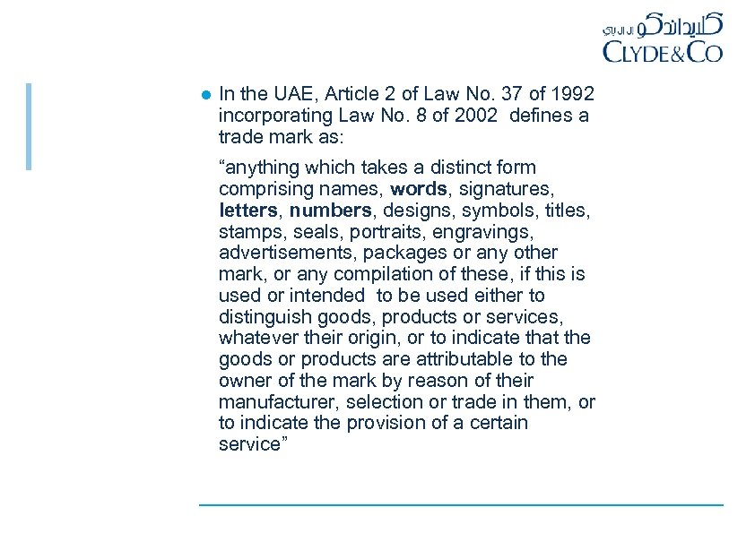 l In the UAE, Article 2 of Law No. 37 of 1992 incorporating Law