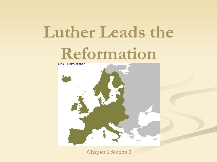 Luther Leads the Reformation Chapter 1 Section 3