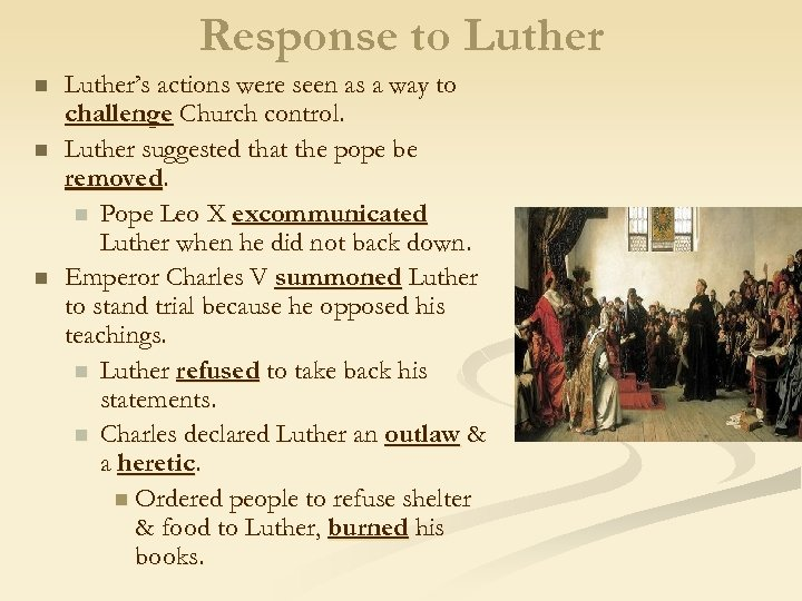 Response to Luther n n n Luther's actions were seen as a way to