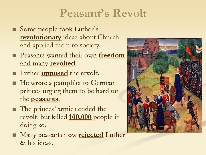 Peasant's Revolt n n n Some people took Luther's revolutionary ideas about Church and