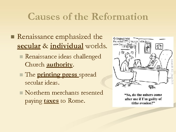 Causes of the Reformation n Renaissance emphasized the secular & individual worlds. Renaissance ideas