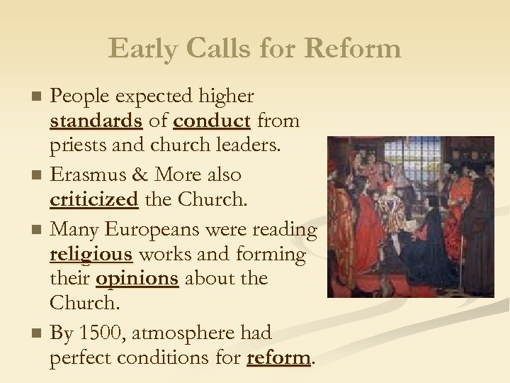 Early Calls for Reform People expected higher standards of conduct from priests and church