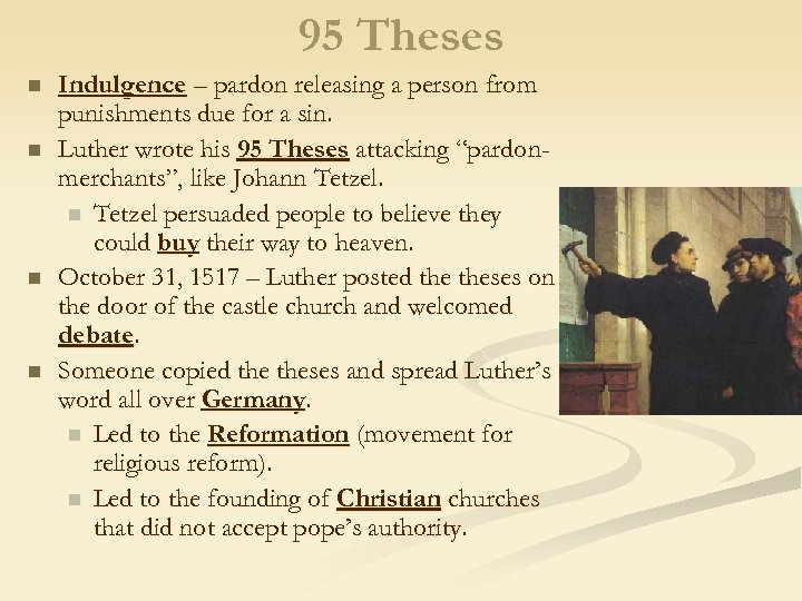 95 Theses n n Indulgence – pardon releasing a person from punishments due for