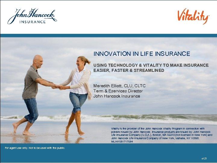 INNOVATION IN LIFE INSURANCE USING TECHNOLOGY & VITALITY TO MAKE INSURANCE EASIER, FASTER &