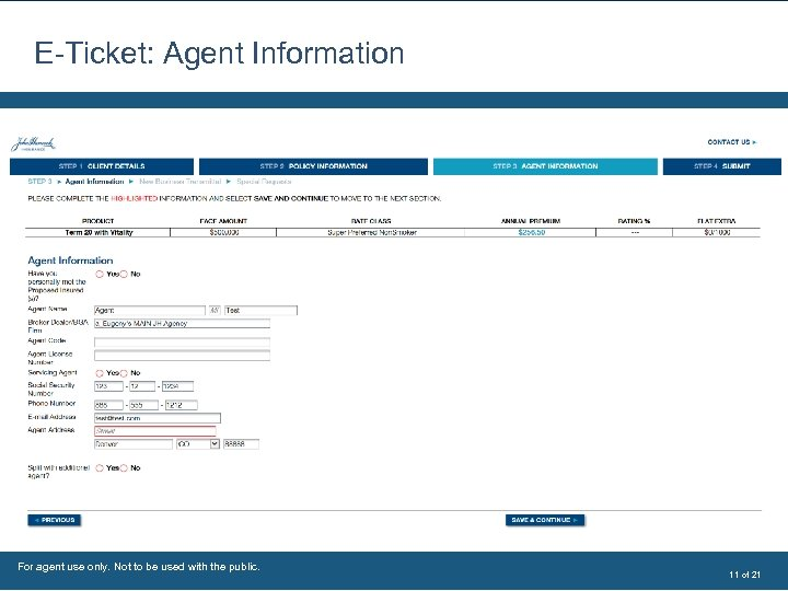 E-Ticket: Agent Information For agent use only. Not to be used with the public.
