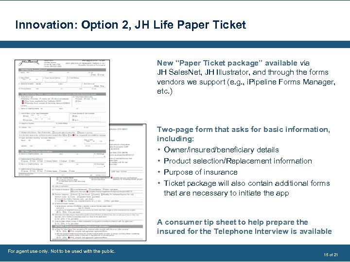 """Innovation: Option 2, JH Life Paper Ticket New """"Paper Ticket package"""" available via JH"""