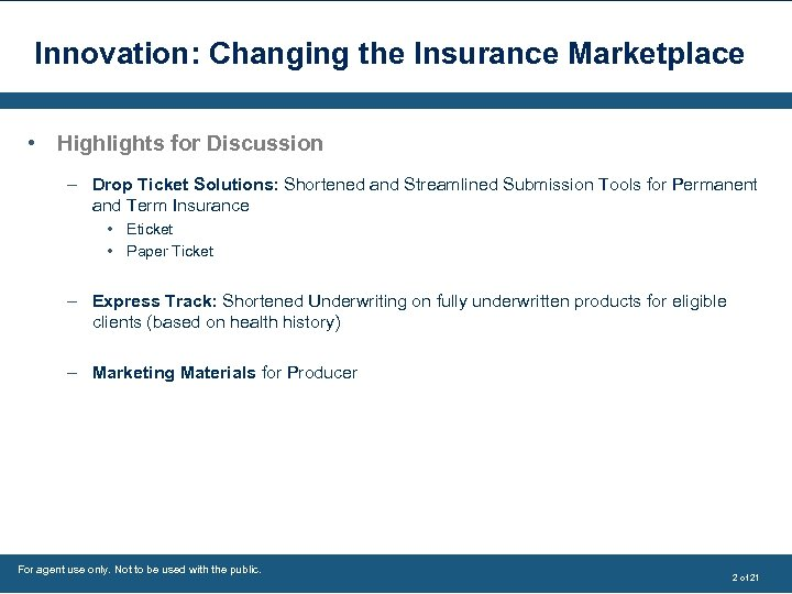 Innovation: Changing the Insurance Marketplace • Highlights for Discussion – Drop Ticket Solutions: Shortened