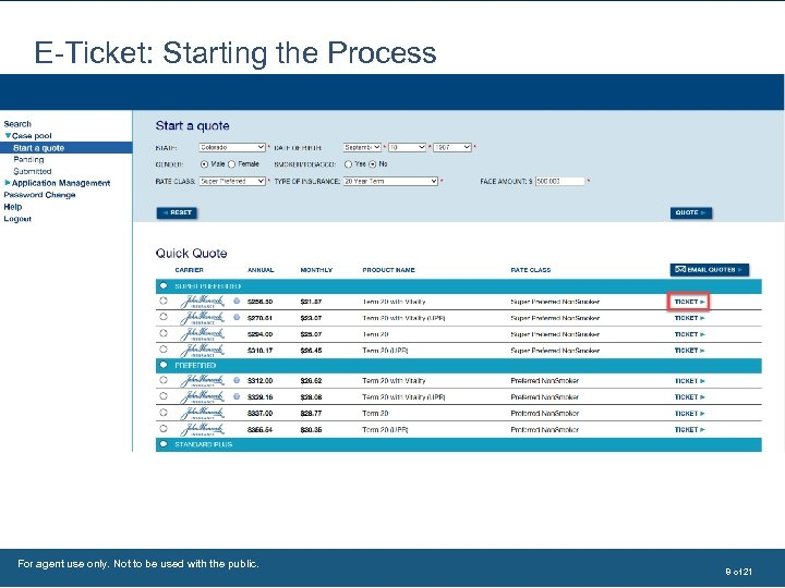 E-Ticket: Starting the Process For agent use only. Not to be used with the
