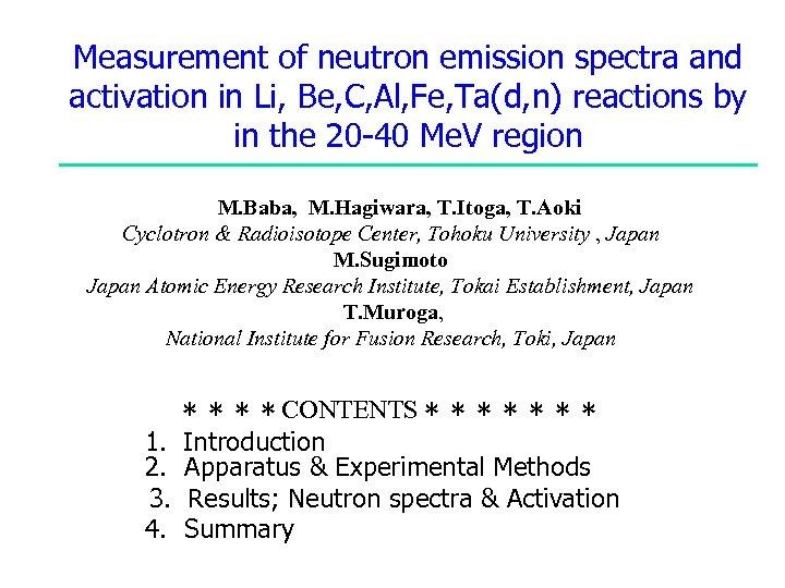 Measurement of neutron emission spectra and activation in Li, Be, C, Al, Fe, Ta(d,