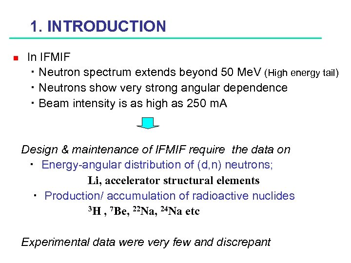 1. INTRODUCTION n In IFMIF ・ Neutron spectrum extends beyond 50 Me. V (High