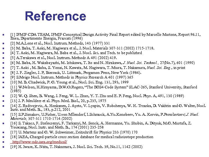 Reference n n n n n [1] IFMIF CDA TEAM, IFMIF Conceptual Design Activity